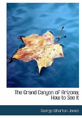 Grand Canyon of Arizona; How to See It  2008 edition cover