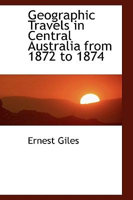 Geographic Travels in Central Australia from 1872 to 1874:   2008 edition cover