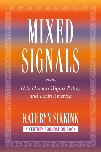 Mixed Signals U. S. Human Rights Policy and Latin America  2007 edition cover