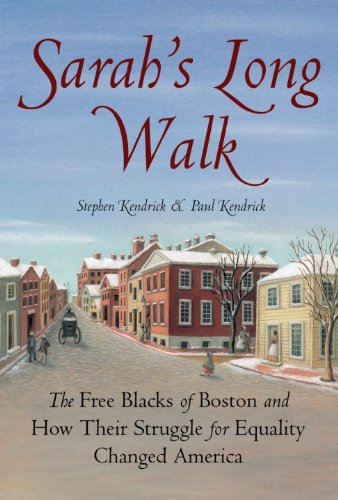 Sarah's Long Walk The Free Blacks of Boston and How Their Struggle for Equality Changed America  2006 edition cover