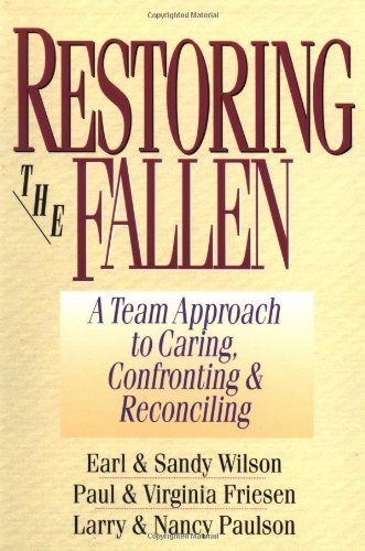 Restoring the Fallen A Team Approach to Caring, Confronting and Reconciling  1997 9780830816194 Front Cover