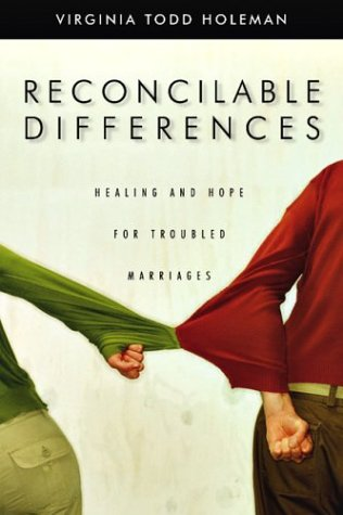Reconcilable Differences Hope and Healing for Troubled Marriages  2004 edition cover