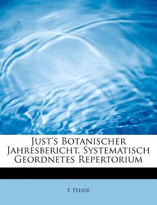 Just's Botanischer Jahresbericht Systematisch Geordnetes Repertorium  N/A 9781115585194 Front Cover