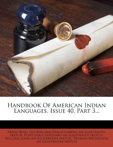 Handbook of American Indian Languages, Issue 40, Part 3...  0 edition cover