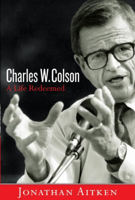 Charles W. Colson A Life Redeemed N/A 9781400072194 Front Cover