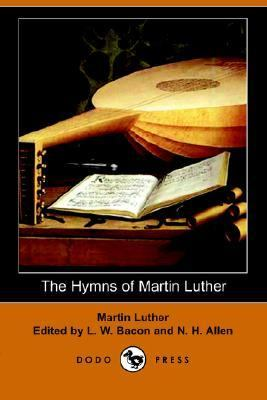 Hymns of Martin Luther  N/A 9781406504194 Front Cover