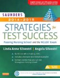 Saunders 2014-2015 Strategies for Test Success Passing Nursing School and the NCLEX Exam 3rd 2014 9781455733194 Front Cover