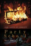 Party School Crime, Campus, and Community N/A edition cover