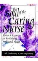 Soul of the Caring Nurse : Stories and Resources for Revitalizing Professional Passion  2004 edition cover