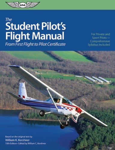 Student Pilot's Flight Manual From First Flight to Plot Certificate 10th 2009 edition cover