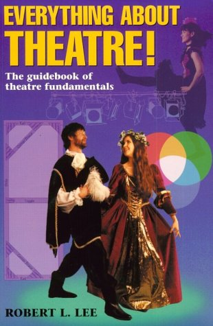 Everything about Theatre! The Guidebook of Theatre Fundamentals N/A edition cover