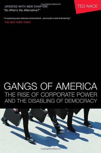 Gangs of America The Rise of Corporate Power and the Disabling of Democracy  2005 edition cover