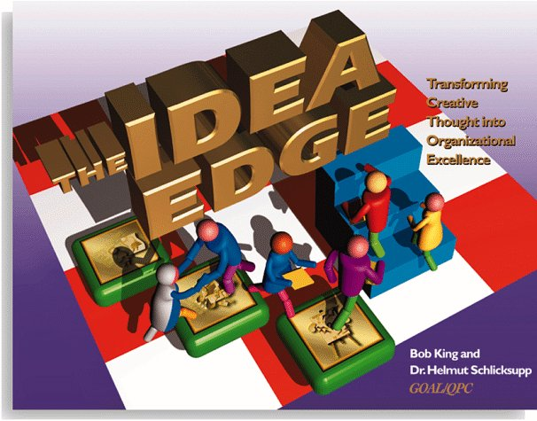 Idea Edge : Transforming Creative Thought into Organizational Excellence 1st 1998 9781576810194 Front Cover