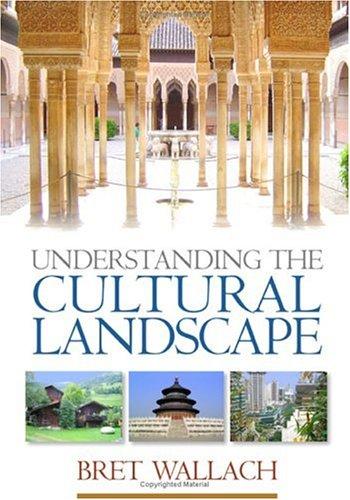 Understanding the Cultural Landscape   2005 9781593851194 Front Cover