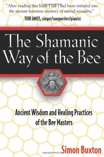 Shamanic Way of the Bee Ancient Wisdom and Healing Practices of the Bee Masters 2nd edition cover