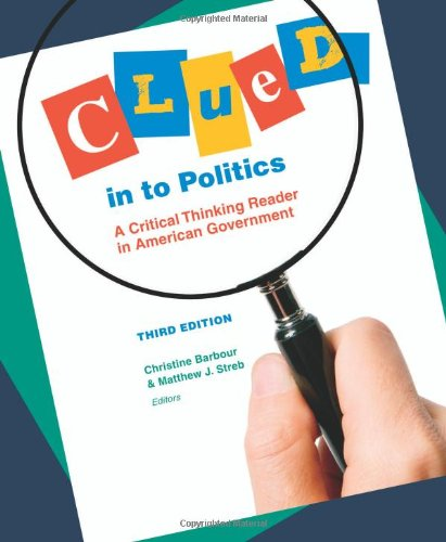 Clued in to Politics A Critical Thinking Reader in American Government 3rd 2008 (Revised) edition cover