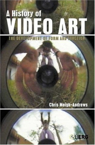 History of Video Art The Development of Form and Function  2006 edition cover