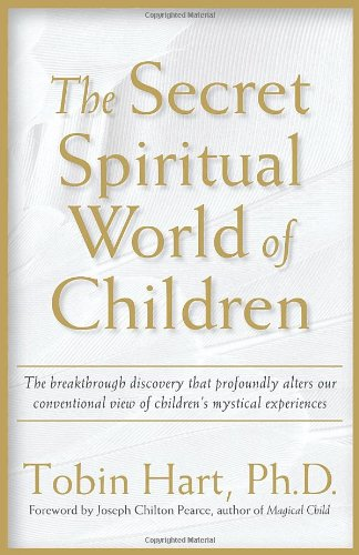 Secret Spiritual World of Children The Breakthrough Discovery That Profoundly Alters Our Conventional View of Children's Mystical Experiences  2003 edition cover