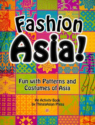 Fashion Asia Patterns and Designs of Traditional Cultures N/A 9781934159194 Front Cover