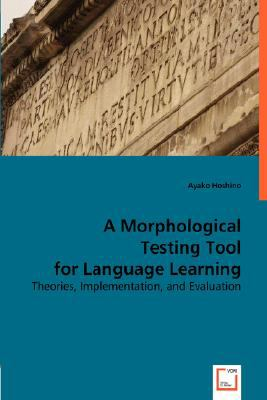 Morphological Testing Tool for Language Learning N/A 9783836473194 Front Cover