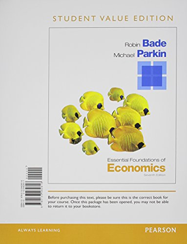 Essential Foundations of Economics, Student Value Edition + New Myeconlab With Pearson Etext Access Card Package:   2014 edition cover