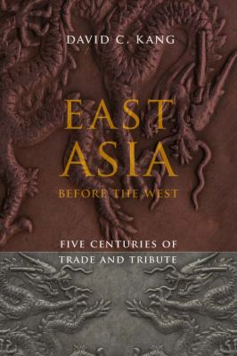 East Asia Before the West Five Centuries of Trade and Tribute  2012 edition cover