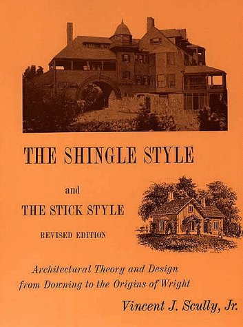 Shingle Style and the Stick Style Architectural Theory and Design from Downing to the Origins of Wright 2nd 1971 (Revised) 9780300015195 Front Cover
