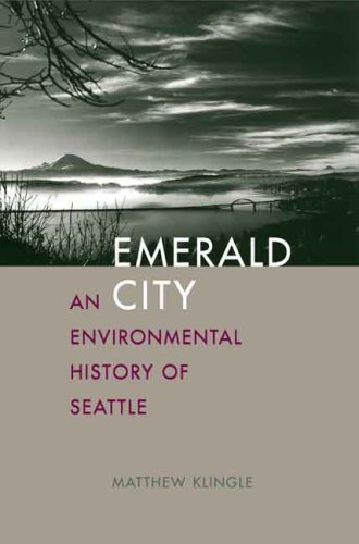 Emerald City An Environmental History of Seattle  2009 edition cover