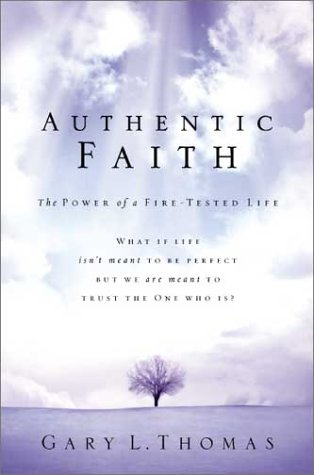 Authentic Faith The Power of a Fire-Tested Life  2003 edition cover