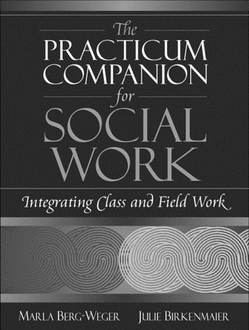 Practicum Companion for Social Work Integrating Class and Field Work  2000 9780321045195 Front Cover