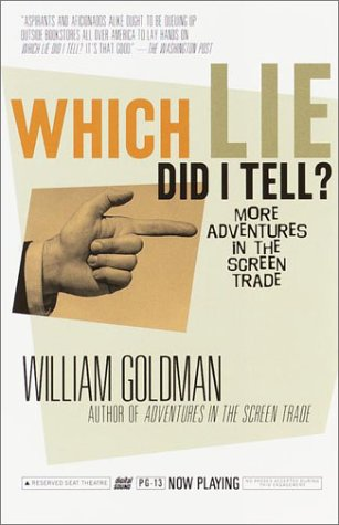 Which Lie Did I Tell? More Adventures in the Screen Trade N/A edition cover