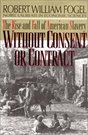 Without Consent or Contract The Rise and Fall of American Slavery  1989 edition cover