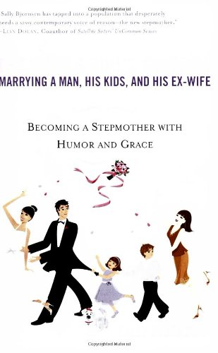 Single Girl's Guide to Marrying a Man, His Kids, and His Ex-Wife Becoming a Stepmother with Humor and Grace  2005 9780451214195 Front Cover