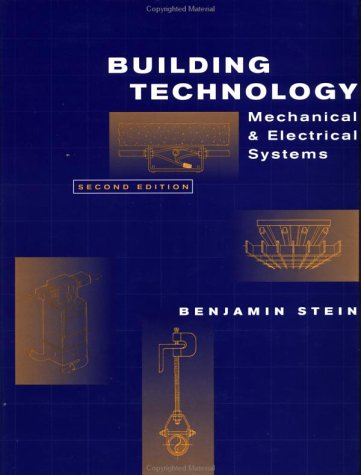 Building Technology Mechanical and Electrical Systems 2nd 1997 (Revised) edition cover