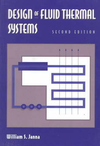 Design of Fluid Thermal Systems  2nd 1998 (Revised) 9780534953195 Front Cover