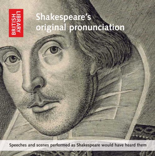 Shakespeare's Original Pronunciation: Speeches and Scenes Performed As Shakespeare Would Have Heard Them  2012 edition cover