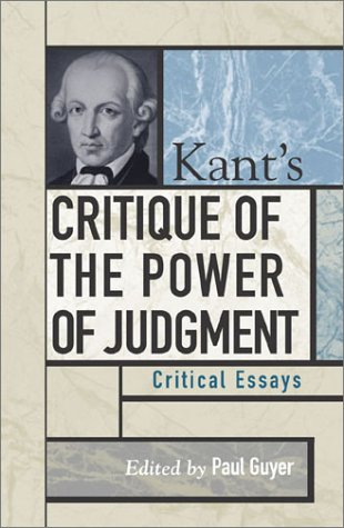 Kant's Critique of the Power of Judgment Critical Essays  2003 9780742514195 Front Cover