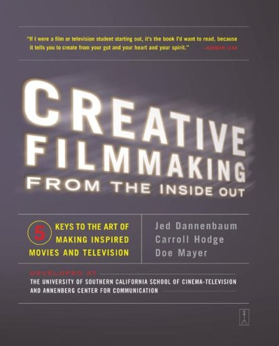 Creative Filmmaking from the Inside Out Five Keys to the Art of Making Inspired Movies and Television  2003 edition cover