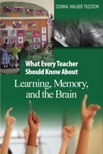 What Every Teacher Should Know about Learning, Memory, and the Brain   2004 edition cover