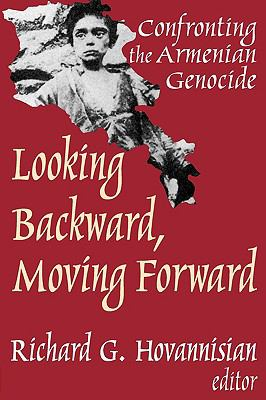 Looking Backward, Moving Forward Confronting the Armenian Genocide  2003 9780765805195 Front Cover
