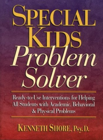 Special Kids Problem Solver Ready-to-Use Interventions for Helping All Students with Academic, Behavioral, and Physical Problems  1998 edition cover