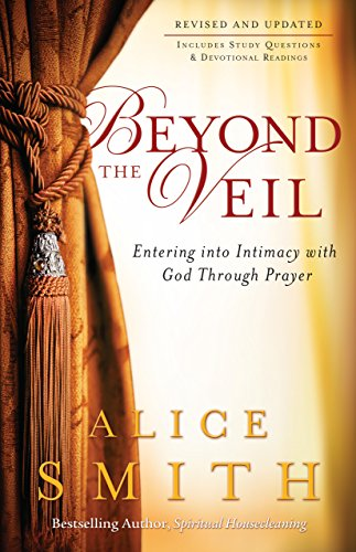 Beyond the Veil Entering into Intimacy with God Through Prayer Revised edition cover