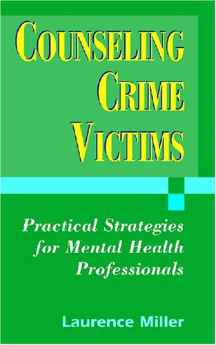 Counseling Crime Victims Practical Helping Strategies for Mental Health Professionals  2008 edition cover