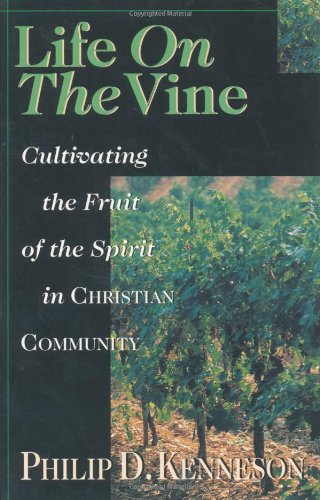 Life on the Vine Cultivating the Fruit of the Spirit  1999 edition cover