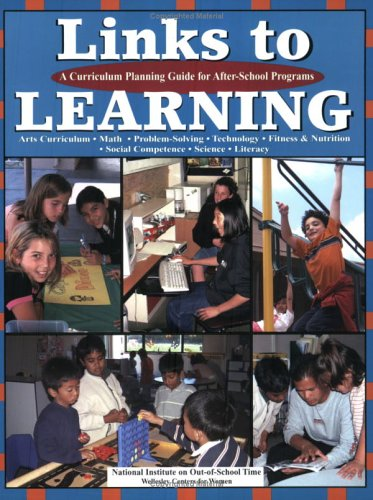 Links to Learning A Curriculum Planning Guide for after-School Programs  2005 edition cover