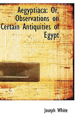 Aegyptiac : Or, Observations on Certain Antiquities of Egypt  2009 edition cover
