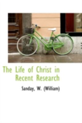Life of Christ in Recent Research  N/A 9781113160195 Front Cover