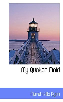 My Quaker Maid  N/A 9781116817195 Front Cover