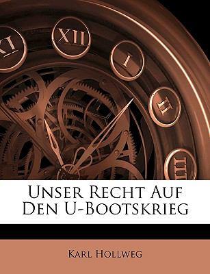 Unser Recht Auf Den U-Bootskrieg  N/A edition cover