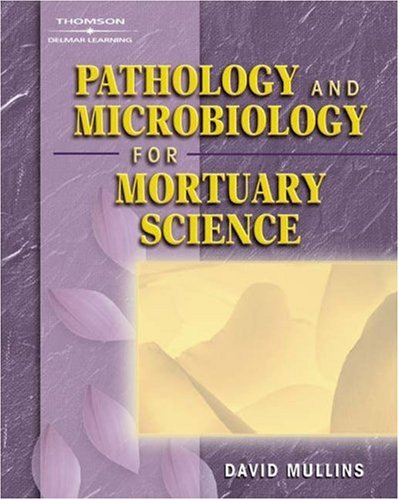 Pathology and Microbiology for Mortuary Science   2006 9781401825195 Front Cover